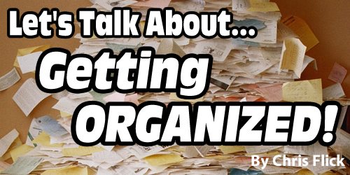 Let's talk about getting organized…