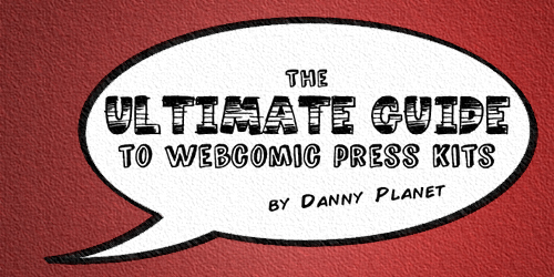 The ULTIMATE GUIDE to Webcomic Press Kits